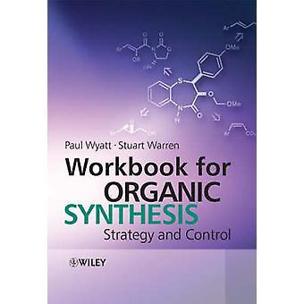 Workbook for Organic Synthesis by Wyatt