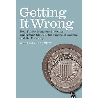 Getting it Wrong by William A. Barnett