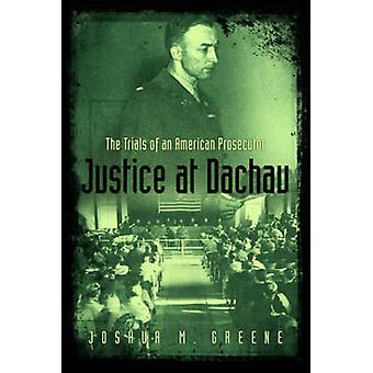 Justice at Dachau by Joshua Greene