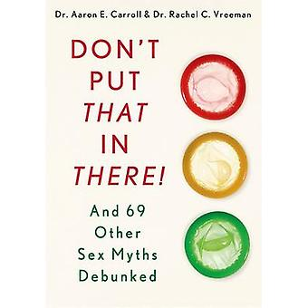 DONT PUT THAT IN THERE by CARROLL & AARON & MD