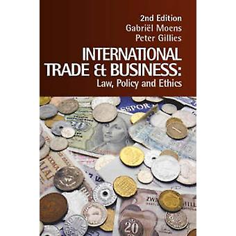International Trade and Business  Law Policy and Ethics by Moens & Gabriel