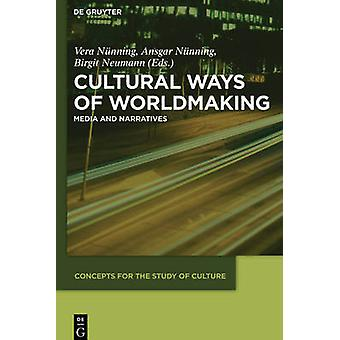 Culturele manieren van worldmaking door Nnning & Ansgar