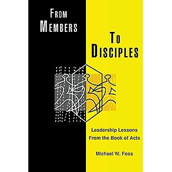 From Members to Disciples: Leadership Lessons from the Book of Acts