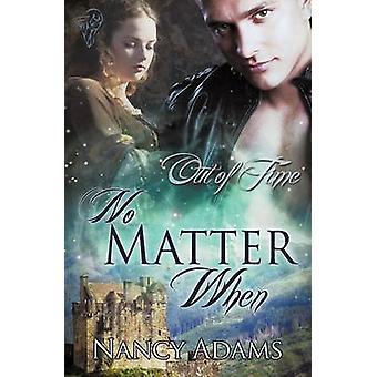 No Matter When by Adams & Nancy