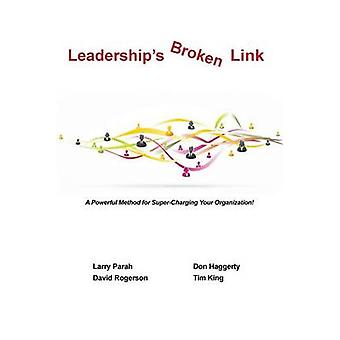 Leaderships Broken Link A powerful method for supercharging your organization by Rogerson & Dave