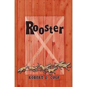 Rooster by Culp & Robert D.