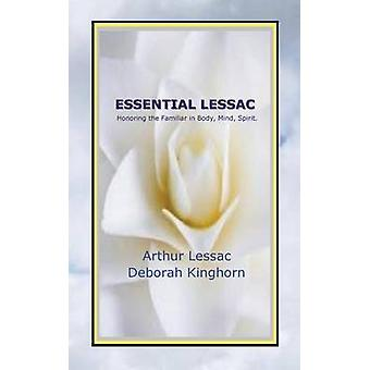 Essential Lessac Honoring the Familiar in Body Mind Spirit by Lessac & Arthur