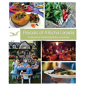 Flavours of A Rocha Canada A Collection of Community Recipes and Stories by Soo & Pamela