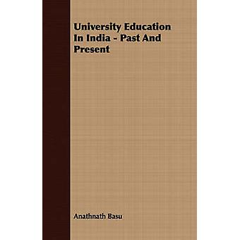 University Education In India  Past And Present by Basu & Anathnath