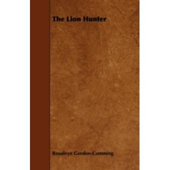 The Lion Hunter by GordonCumming & Roualeyn