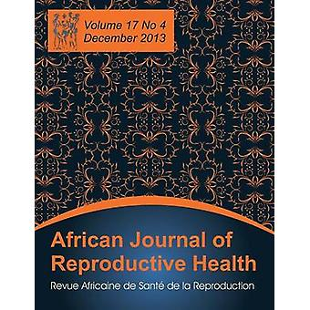 African Journal of Reproductive Health Vol.17 No.4 Dec. 2013 by Okonofua & Friday
