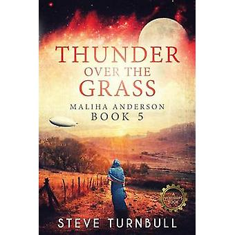 Thunder Over the Grass Maliha Anderson Book 5 by Turnbull & Steve