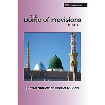 The Dome of Provisions Part 1 by Kabbani & Shaykh Muhammad Hisham