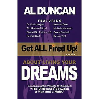 Get All Fired Up About Living Your Dreams by Duncan & Al