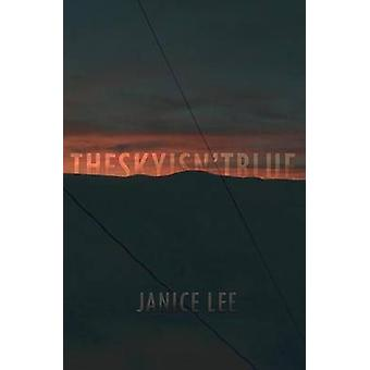 The Sky Isnt Blue by Lee & Janice