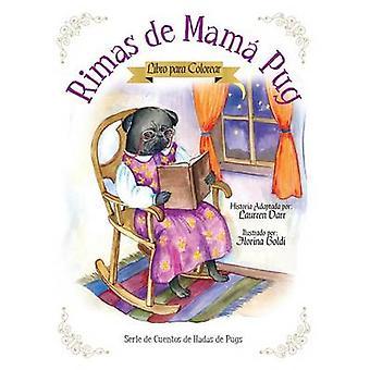 Rimas de Mam Pug  Libro Para Colorear by Darr & Laurren