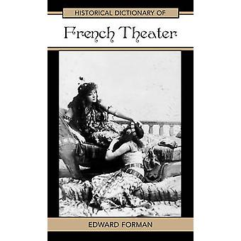 Historical Dictionary of French Theater by Forman & Edward