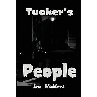 Tuckers People by Wolfert & Ira