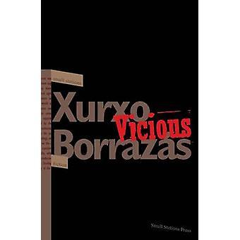 Vicious by Borrazs & Xurxo