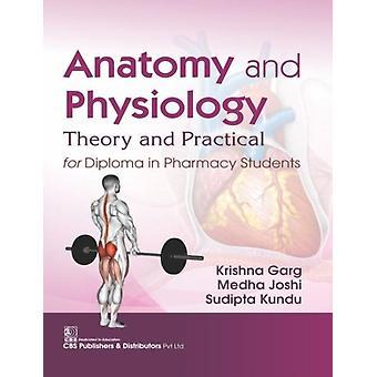 Anatomy and Physiology by Garg & KrishnaJoshi & MedhaKundu & Sudipta