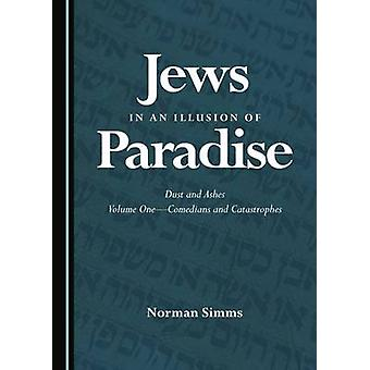 Jews in an Illusion of Paradise - Dust and Ashes - Volume One - Comedian