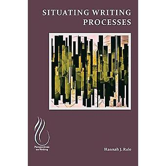 Situating Writing Processes - Physicality - Improvisation - and the Te