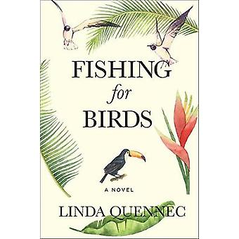 Fishing for Birds by Linda Quennec - 9781771336130 Book