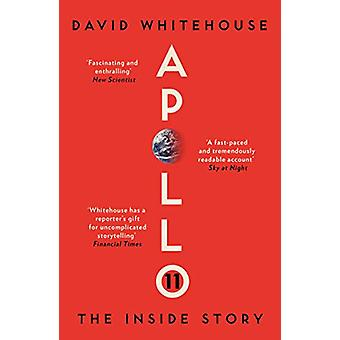 Apollo 11 - The Inside Story by David Whitehouse - 9781785786181 Book