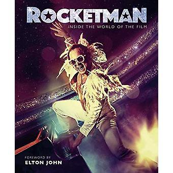 Rocketman - Inside the World of the Film by Malcolm Croft - 9781787393