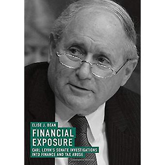 Financial Exposure - Carl Levin's Senate Investigations into Finance a