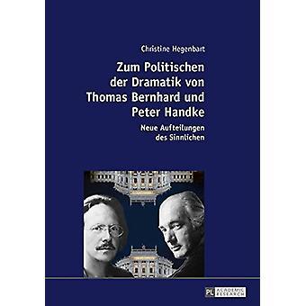 Zum Politischen Der Dramatik Von Thomas Bernhard Und Peter Handke - Ne