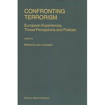 Confronting Terrorism - European Experiences - Threat Perceptions and
