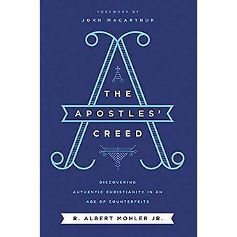 De apostelen' Geloofsbelijdenis - Het ontdekken van authentiek christendom in een tijdperk van