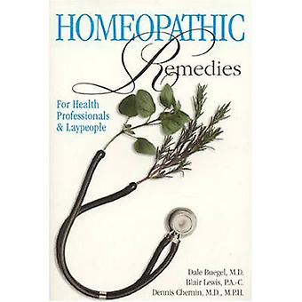 Homeopathic Remedies - For Health Professionals and Laypeople by Dale