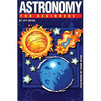 Astronomy for Beginners by Jeff Becan - Sarah Becan - 9781934389256 B