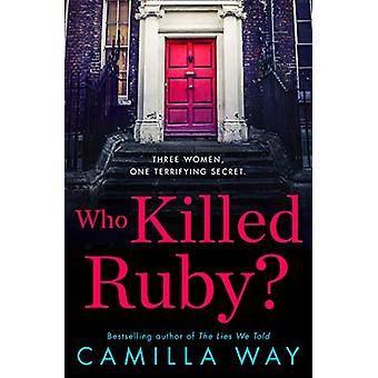 Who Killed Ruby? by Camilla Way - 9780008280994 Book