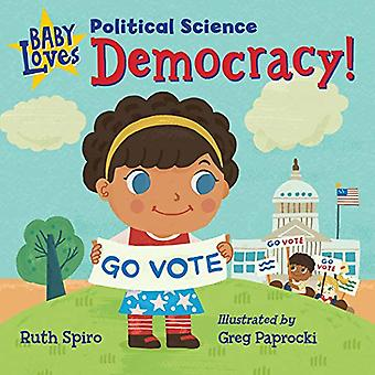 Baby Loves Political Science - Democracy! by Ruth Spiro - 978162354227