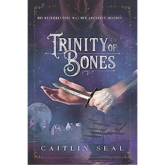 Trinity of Bones by Caitlin Seal - 9781580898089 Book