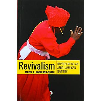 Revivalism - Representing an Afro-Jamaican Identity by Maria A. Robins
