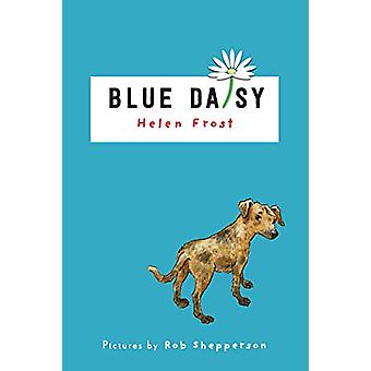 Blue Daisy by Helen Frost - 9780823444144 Book