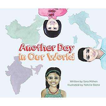Another Day in Our World by Sara Mithen and Illustrated by Natalie St