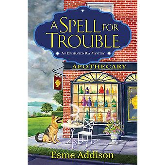 Spell For Trouble by Esme Addison