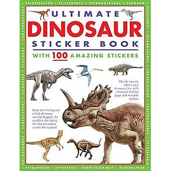 Ultimate Dinosaur Sticker Book - with 100 amazing stickers by Armadill