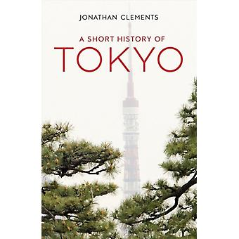 Short History of Tokyo by Jonathan Clements