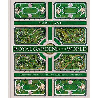 Royal Gardens of the World by Lane & Mark