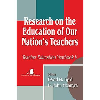 Research on the Education of Our Nation's Teachers - Teacher Education