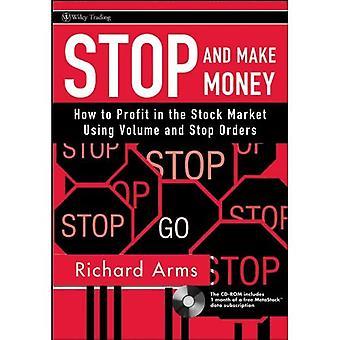 Stop and Make Money: Hoe om te profiteren in de aandelenmarkt met behulp van volume en stop orders (Wiley Trading)