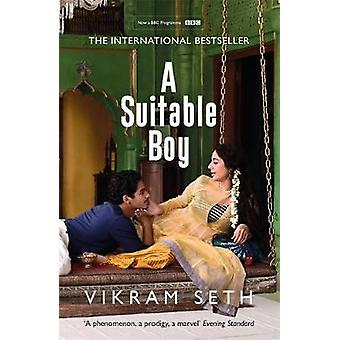 A Suitable Boy THE CLASSIC BESTSELLER AND MAJOR BBC DRAMA