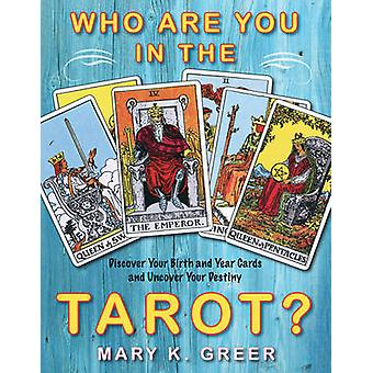 Who are You in the Tarot by Mary K Greer