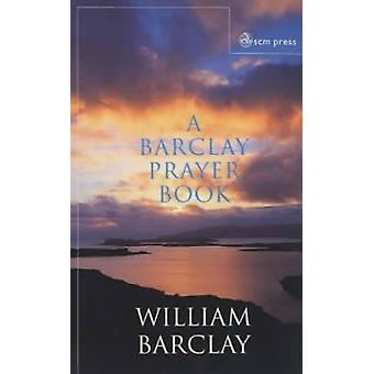 Barclay Prayer Book by William Barclay - 9780334029120 Book